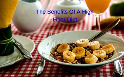 The Benefits Of A High Fiber Diet