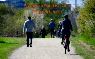 3 Ways to Exercise On A Busy Schedule