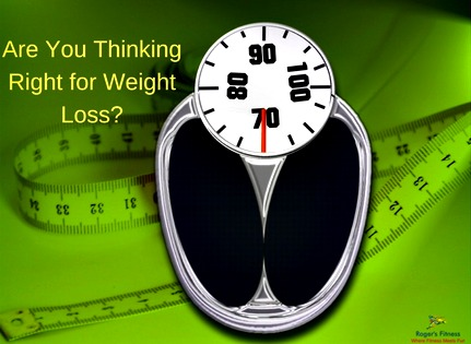 Are You Thinking Right for Weight Loss?