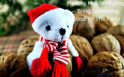 Healthy Holiday Eating – Bring Good Eating To The Party
