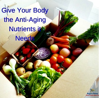 Give Your Body the Anti-Aging Nutrients it Needs
