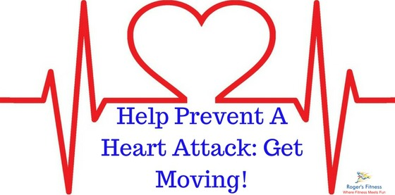 Help Prevent A Heart Attack: Get Moving!