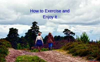 How to Exercise and Enjoy it