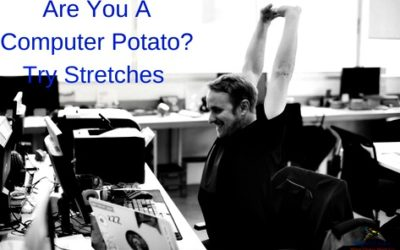 Are You A Computer Potato?  Try Stretches