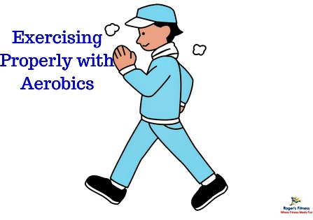 Exercising Properly with Aerobics