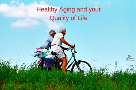 Healthy Aging and your Quality of Life