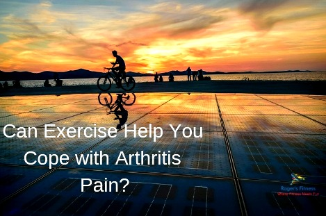 Can Exercise Help You Cope with Arthritis Pain?