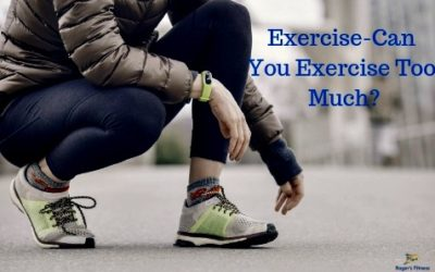 Exercise-Can You Exercise Too Much?