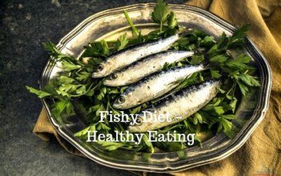 Fishy Diet & Healthy Eating