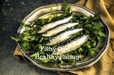 Fishy Diet & Healthy Eating