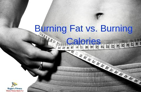 Burning Fat vs. Burning Calories