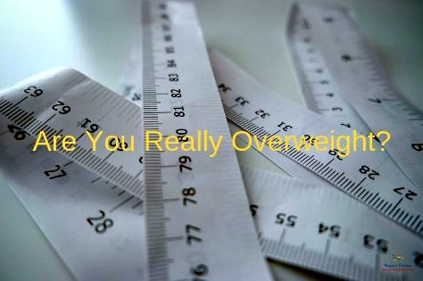Are You Really Overweight?