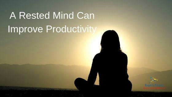 A Rested Mind Can Improve Productivity