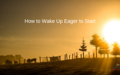 How to Wake Up Eager to Start