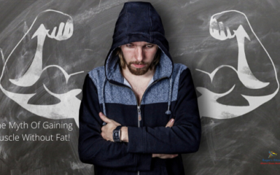The Myth Of Gaining Muscle Without Fat!